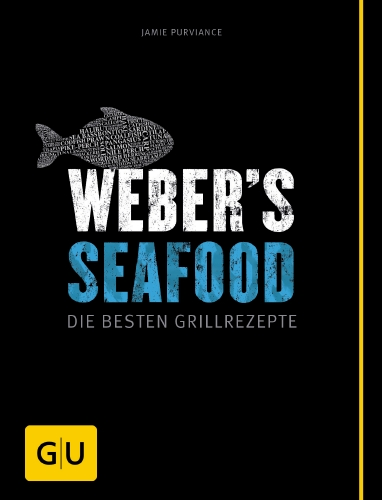 Grillbuch Weber`s Seafood